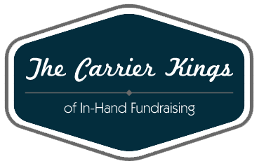 The Carrier Kings of In-Hand Fundraising